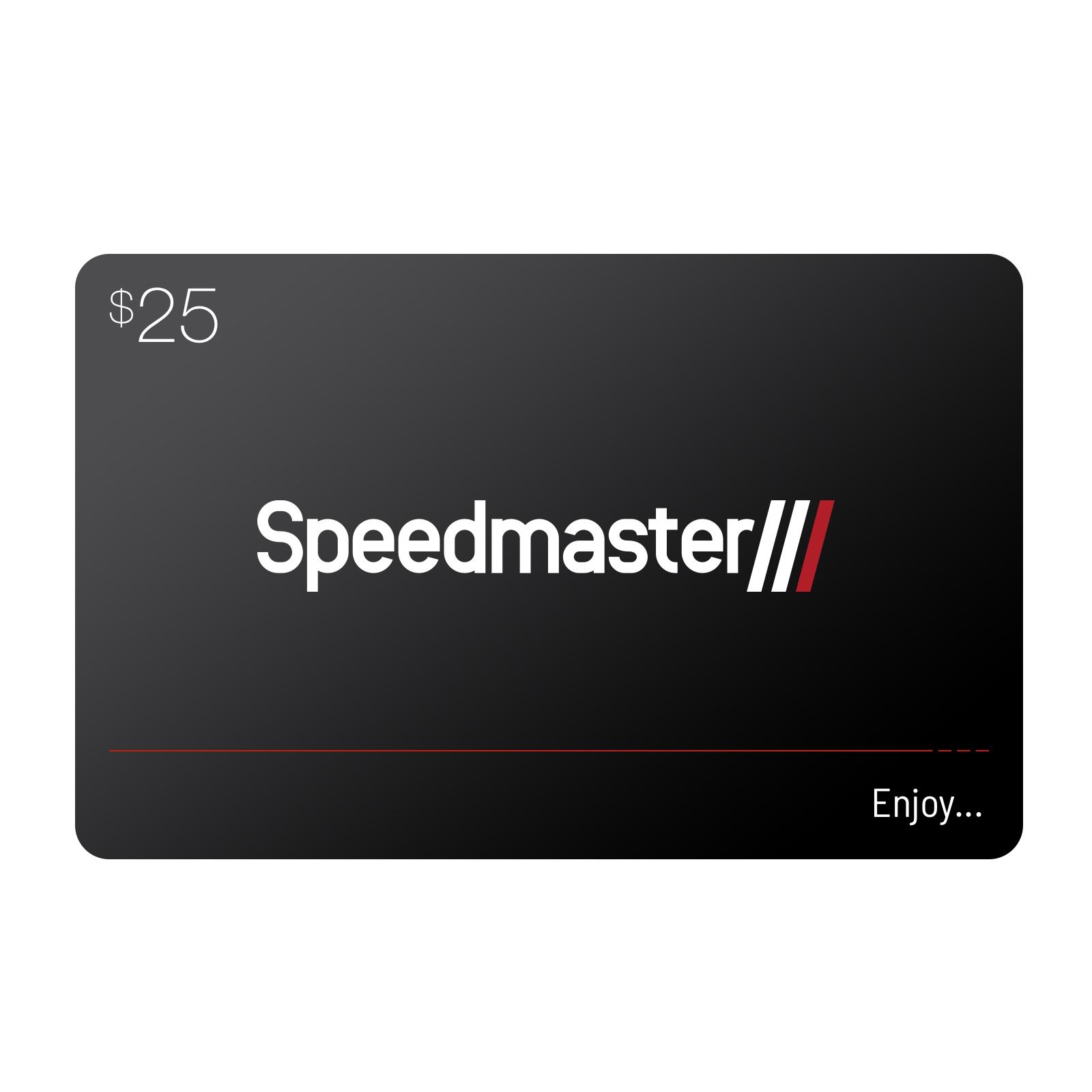 Speedmaster™ $25 Digital Gift Card